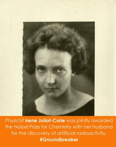 Physicist Irène Joliot-Curie (1897-1956) was jointly awarded the Nobel Prize for Chemistry with her husband Frédéric Joliot (1900-1958) for the discovery of artificial radioactivity. #Groundbreaker