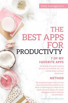 the best apps for productivity. 7 of my favorite apps. Productivity Quotes, Increase Productivity, Improve Productivity, Apps For Bloggers, Creative Coffee, Time Management Tips, Business Management, Stress Management, Project Management
