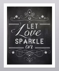 Take a look at this 'Let Love Sparkle' Print by Posie & Co.