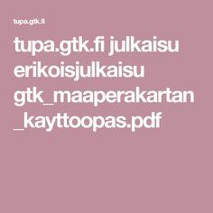 tupa.gtk.fi julkaisu erikoisjulkaisu gtk_maaperakartan_kayttoopas.pdf