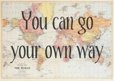 Leuke tekst: You can go your own way!