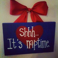 Shhh...it's nap time! I NEED this sign!