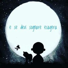 Almeno per i sogni... Good Night, Good Morning, The Revenant, Charlie Brown And Snoopy, Snoopy And Woodstock, More Than Words, Growing Up, Best Quotes, Inspirational Quotes