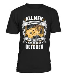 All Men Are Created Born in October