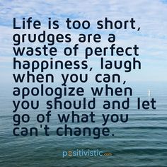 quote on holding grudges: quote life grudge happiness laugh ... Holding Grudges Quotes, Grudge Quotes, Anger Quotes, Forgiveness Quotes, Allah Quotes, Letting Go Quotes, Go For It Quotes, Positive Quotes For Life, Quotes To Live By
