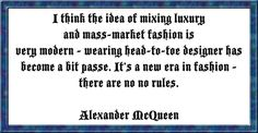 A great quote from Alexander McQueen