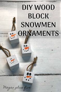 DIY wood block snowmen ornaments, DAY 6 — Megan plus FIVE : DIY snowmen block ornaments, how to make hanging snowman ornaments for your Christmas tree. Easy painted snowmen ornament for Christmas using scrap wood. Wooden Christmas Tree Decorations, Christmas Wood Crafts, Snowman Christmas Ornaments, Christmas Signs Wood, Christmas Diy, Wood Ornaments, Homemade Christmas, Family Christmas, Scrap Wood Art