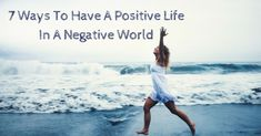 Seven Ways To Have A Positive Life In A Negative World | eBay