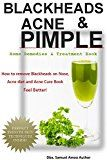 BLACKHEADS, ACNE & PIMPLE: Blackheads, Acne, Pimple home remedies & treatment book: How to remove Blackheads on Nose, Acne diet, Acne causes, Acne remedies ... ACNE TREATMENT, DIET, CURE BOOK 1) - http://www.acnemov.com/blackheads-acne-pimple-blackheads-acne-pimple-home-remedies-treatment-book-how-to-remove-blackheads-on-nose-acne-diet-acne-causes-acne-remedies-acne-treatment-diet-cure-book/