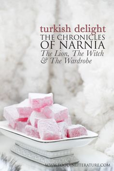 Make the classic turkish delight that you know from The Chronicles of Narnia's 'The Lion, The Witch and the Wardrobe'