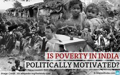 Is Poverty in India Politically Motivated