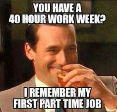 *sigh* I wonder what a 40 hr work week feels like.  I bet those people are well rested.