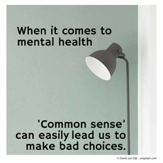 Common sense can seem so, well, sensible - but watch out.