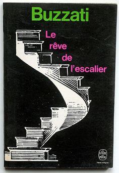 Buzzati : Le rêve de l'escalier, Le Livre de Poche - Paris, 1973, couverture : Pierre Faucheux/ Dedalus. Chef D Oeuvre, Design Graphique, Single Image, Book Cover Design, Book Art, Editorial, Graphic Design, History, Studio