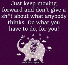 Keep moving forward quote via www.IamPoopsie.com