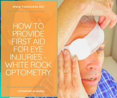 How To Provide First Aid for Eye Injuries - Tosee2020 #OptometristInAddison #OptometristInglenellyn #EyeDoctorInglenellyn #EyeDoctorInAddison #BestOptometristInAddison #BestOptometristInglenellyn #BestEyeDoctorInglenellyn #BestEyeDoctorInAddison Eye Doctor, Doctor In, First Aid Tips, Parts Of The Eye, Eye Infections, Medical Help, Optometry, Drugs, Eyes