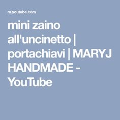 mini zaino all'uncinetto | portachiavi | MARYJ HANDMADE - YouTube
