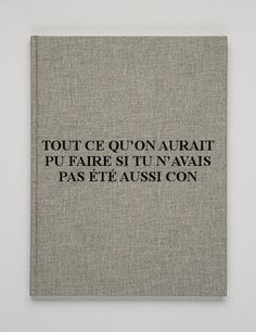 Tout ce qu'on aurait pu faire si on avait pas été si cons Book Quotes, Words Quotes, Life Quotes, Positiv Quotes, French Quotes, French Sayings, Sweet Words, Cool Words, Sentences