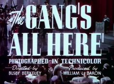 The Gang's All Here (1943). D: Busby Berkeley. Selected in 2014.