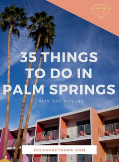 Palm Springs is a magical city to see and perfect for a weekend getaway. Stay, eat, and explore the city with these 35 things to do in Palm Springs.