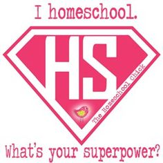 I homeschool. What's your superpower?   This is for all of my homeschool mom friends