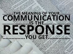 It is my responsibility to make my communication clear and understandable