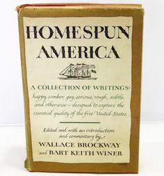1958 First Printing book - Home Spun America, A Collection of Writings.  Condition (Book/Dust Cover) VG/A