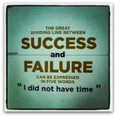 """""""I didn't have time"""" if you don't time for success then where dir your time go."""