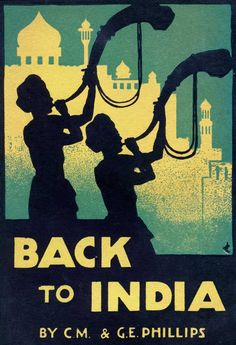 Art Deco Poster Style Cover from Back to India by CM and GE Phillips. Published in 1934 by The Livingstone Press, London.  Illustrator, uncredited.