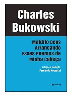 Maldito Deus Arrancando Esses Poemas de Minha Cabeça - Livros na Amazon.com.br