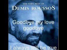 Demis Rousoss (Good Bye My Love Good bye ) with Lyrics Goodbye My Love, Glenn Miller, Music Wallpaper, Album, Song Lyrics, Music Artists, Singing, Memories, Songs