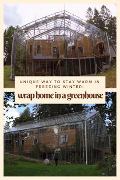 Unique Way to Stay Warm in Freezing Winter: Wrap Home in a Greenhouse - Now this is a clever winter hack on a large scale!