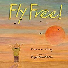 """FLY FREE - by Roseanne Thong This is a beautiful warm story of beginning a cycle of doing good deeds. """"Fly free, fly free, in the sky so blue. When you do a good deed, it will come back to you"""" Best Children Books, Kids Story Books, Toddler Books, Childrens Books, Ya Books, Books About Kindness, Wheel Of Life, Watercolor On Wood, School Librarian"""