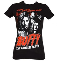 Bloody love Buffy the Vampire Slayer!! May have to add this T-shirt to my B'day list!!