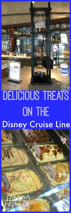 Delicious treats on the Disney Cruise Line including cold brew coffee, treats at Vanellopes, ice cream at Eye Scream, and Mickey bars.