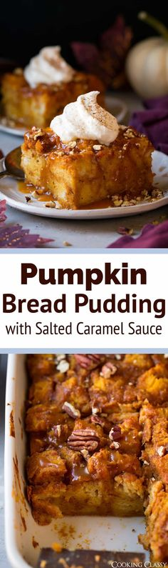 Pumpkin Bread Pudding with Salted Caramel Sauce - this is one of the BEST fall desserts around! So decadent and it tastes just like pumpkin pie but in bread pudding form! And it's taken to a whole new level of goodness when you top it with homemade Salted Caramel Sauce, lightly sweetened whipped cream, and crunchy toasted pecans! via @cookingclassy