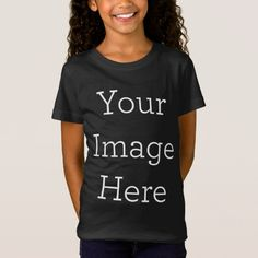 Create Your Own T-Shirt Stylish Outfits, Kids Outfits, Fashion Outfits, Shirt Template, Design Girl, Just Dance, Custom Clothes, Sassy, Create Your Own