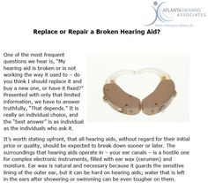 """Presented with only that limited information, we have to answer truthfully, """"That depends."""" It is really an individual choice, and the """"best answer"""" is as individual as the individuals who ask it. http://www.hearatlanta.com/blog/replace-or-repair-a-broken-hearing-aid/"""
