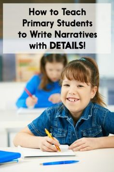 How to Teach Primary Students to Write Narratives with DETAILS! - Learning at the Primary Pond