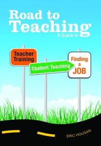 road to teaching a guide to teacher training student teaching and finding a job paperback by eric hougan click the picture to read more - Teacher Interview Tips For Teachers Interview Questions