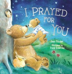 Binding: Hardcover pages)Publisher: Thomas Nelson (March Jean Fischer, 9781400312818 Best Children Books, Childrens Books, Childrens Shop, Toddler Books, Adult Children, Best Baby Book, Mother Bears, Religious Books, Religious Paintings