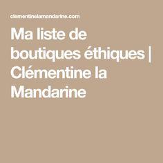 Ma liste de boutiques éthiques   Clémentine la Mandarine