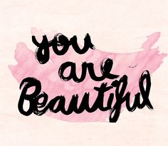 :) watercolors // you are beautiful