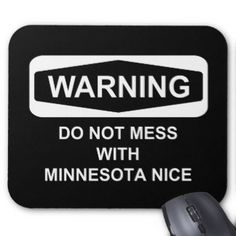 Warning Do Not Mess with MN Nice Mouse Pad
