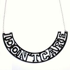 Sour Cherry - I Don't Care Necklace, £20.00 (http://www.sourcherry.co.uk/i-dont-care-necklace/)