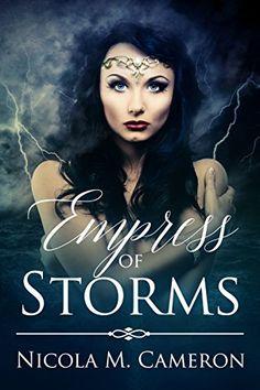 Empress of Storms by Nicola M. Cameron http://www.amazon.com/dp/B017PGRLSU/ref=cm_sw_r_pi_dp_0yQXwb0XM0C4M