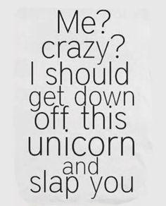 If there was one thing in the entire world that you could be/have, what would it be? A unicorn. Enjoy our Badass Unicorn Memes. Unicorn Memes, Unicorn Quotes, Unicorn Emoji, Funny Quotes For Teens, Funny Quotes About Life, Life Quotes, Humorous Quotes, Hilarious Quotes, Life Memes