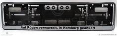 *Auf Rügen verwurzelt, in Hamburg geankert* #Nummernschildhalter mit Bedruckung nach Kundenwunsch. Modell: schwarz-silber (Premium) Euronorm 520x110mm.