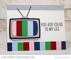 From Sharon Harnist via www.PaperFections.com My Favorite Things March Release Countdown-Day 2 -you add color to my life