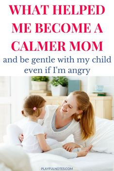 How to be a calmer mom: The tips that helped me become a calmer mom and be gentle with my child even if I'm angry. They are easy to put into practice and you can start implementing them today! |Positive parenting tips | Gentle parenting | How to be a gentle mom even when you are angry | Helpful anger management tips for moms